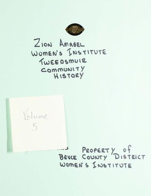 Zion Amabel WI Tweedsmuir Community History, Volume 5
