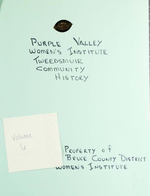 Purple Valley WI Tweedsmuir Community History, Volume 6