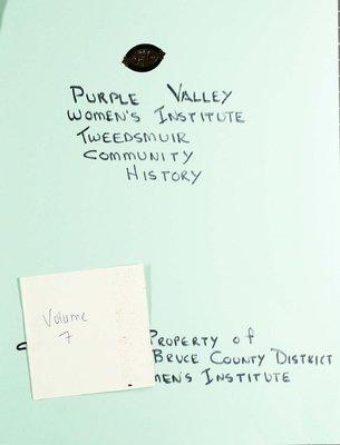 Purple Valley WI Tweedsmuir Community History, Volume 7