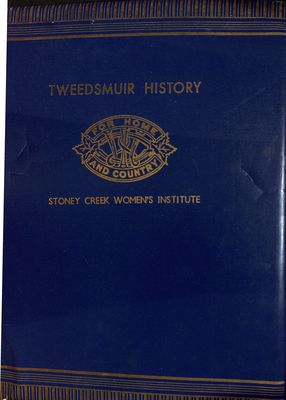 Stoney Creek WI Tweedsmuir Community History, Volume 1
