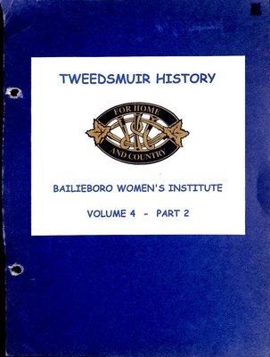 Bailieboro WI Tweedsmuir Community History, Volume 4, Part 2: History