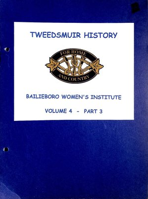 Bailieboro WI Tweedsmuir Community History, Volume 4, Part 3: History