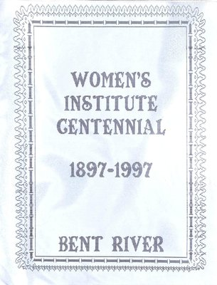 Bent River WI Tweedsmuir Community History, Volume 1