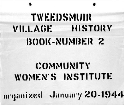 Community WI Tweedsmuir Community History, Volume 2