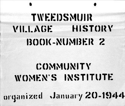 Community WI Tweedsmuir Community History, Volume 2
