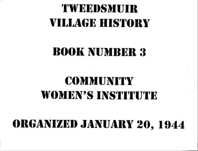 Community WI Tweedsmuir Community History, Volume 3