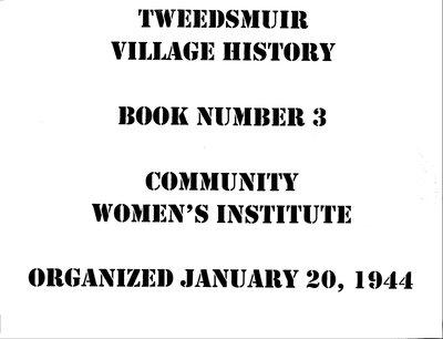 Community WI Tweedsmuir Community History, Volume 3