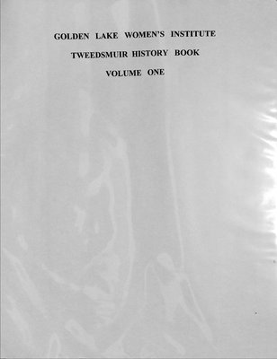 Golden Lake WI Tweedsmuir Community History, Volume 1: 1973-88