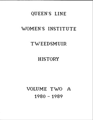 Queens Line WI Tweedsmuir Community History, Volume 2: 1980-1989