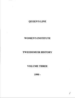 Queens Line WI Tweedsmuir Community History, Volume 3: 1990