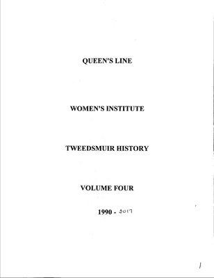 Queens Line WI Tweedsmuir Community History, Volume 4: 1990-2017