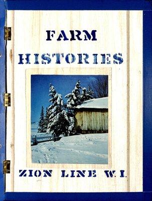 Zion Line WI Tweedsmuir Community History, Volume 2: Farms, 1963-2000