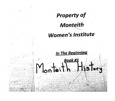 Monteith WI Tweedsmuir Community History, Volume 1: 1912-81