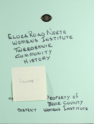 Elora Road North WI Tweedsmuir Community History, Volume 1