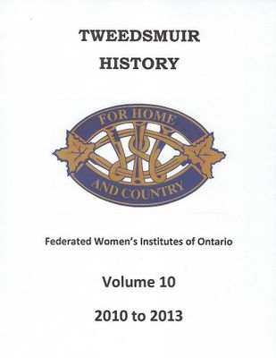 FWIO Provincial Tweedsmuir Community History, volume 10, 2010-13