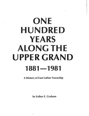 One Hundred Years Along the Upper Grand 1881-1981  Part I & II