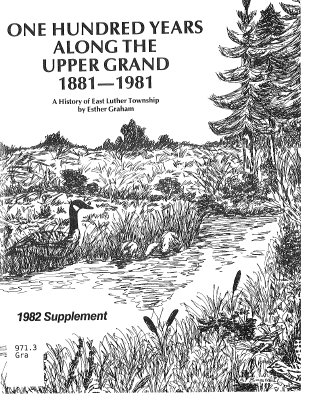 One Hundred Years Along the Upper Grand 1881-1981  1982 Supplement