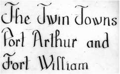 Twin Towns of Port Arthur and Fort William