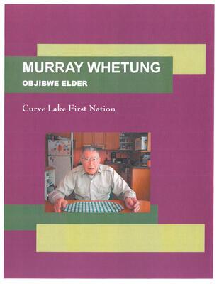 Murray Whetung Ojibwe Elder: Curve Lake First Nation