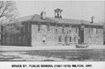 Bruce St. Public School (1857-1972), Milton, Ont.