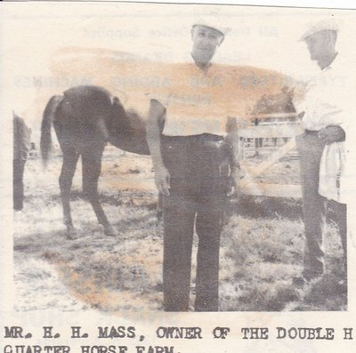 Mr. H. H. Mass Owner of the Double H Quarter Horse Farm