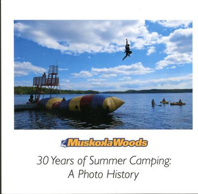 Muskoka Woods    30 Years of Summer Camping:  A Photo History