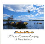 Muskoka Woods30 Years of Summer Camping:  A Photo History