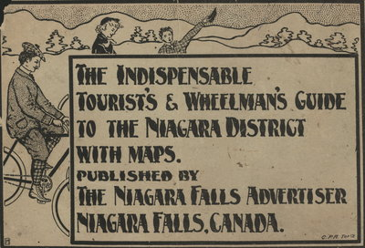 The Indispensable Tourist's and Wheelman's Guide to the Niagara District