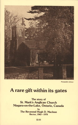 A Rare Gift Within Its Gates: The Story of St. Mark's Anglican Church, Niagara-on-the-Lake, Ontario, Canada.