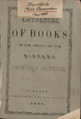 Catalogue of books in the library of the Niagara Mechanics' Institute. 1861