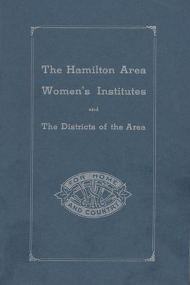 The Hamilton Area Women's Institutes and the Districts of the Area.