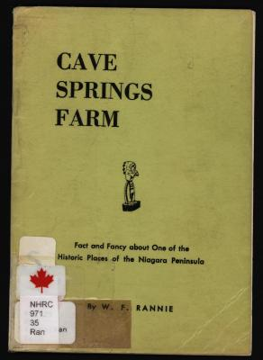 Cave Springs Farm: fact and fancy about one of the historic places of the Niagara Penninsula