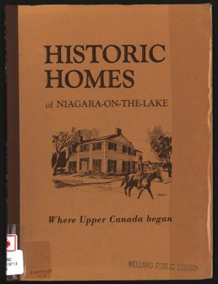 Historic Homes of Niagara-On-The-Lake: Where Upper Canada Began