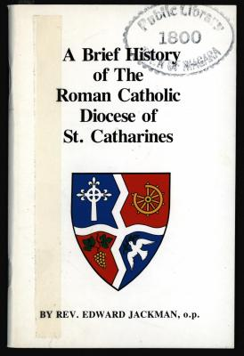 A Brief History of the Roman Catholic Diocese of St. Catharines