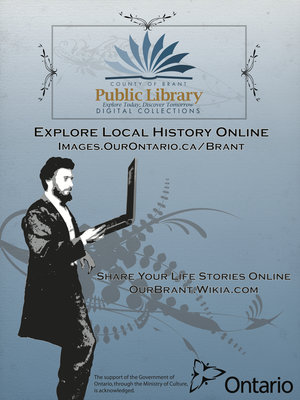 County of Brant Public Library Digital Collections, Explore Local History Online poster