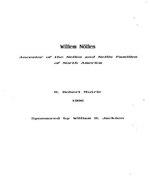 Willem Nölles : ancestor of the Nelles and Nellis families of North America