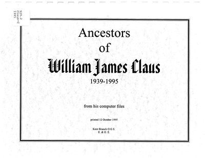 Ancestors of William James Claus, 1939-1995 : from his computer files