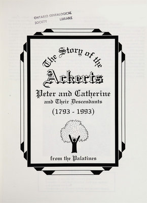 The story of the Ackerts, Peter and Catherine, and their descendants (1793-1993) from the Palatines