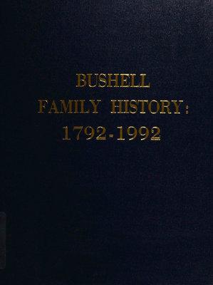 Bushell family history : 1792-1992