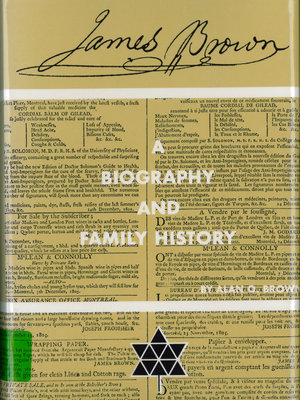 James Brown : a family biography and family history; James Brown : family history