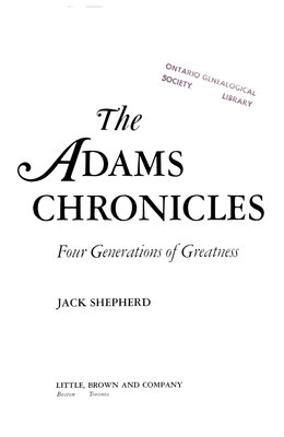 The Adams chronicles, 1750-1900 : four generations of greatness