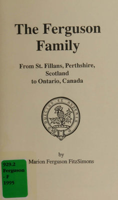 The Ferguson family : from St. Fillans, Perthshire, Scotland to Ontario, Canada