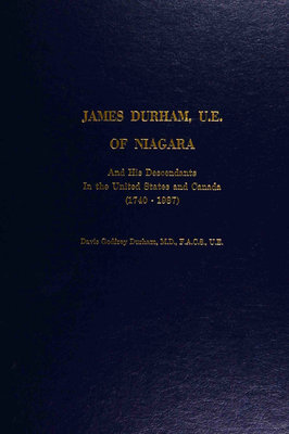 James Durham, U.E., of Niagara : and his descendants in the United States and Canada (1740-1987)
