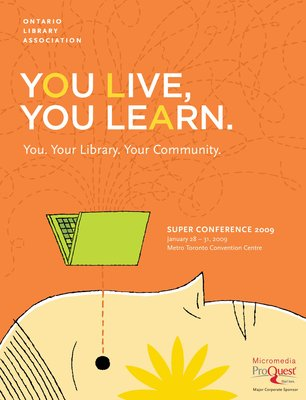 You live. You learn. You. Your library. Your community.  Super Conference 2009