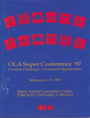 OLA Super Conference 1997: Common Challenges: Uncommon Opportunities