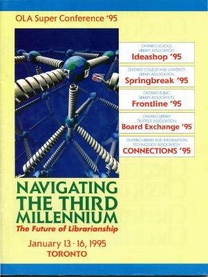 OLA Super Conference 1995: Navigating the Third Millennium: The Future of Librarianship