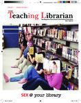 Teaching Librarian (Toronto, ON: Ontario Library Association, 20030501), Fall 2011