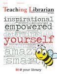 Teaching Librarian (Toronto, ON: Ontario Library Association, 20030501), Spring 2015