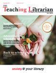 Teaching Librarian (Toronto, ON: Ontario Library Association, 20030501), Fall 2018