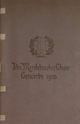 Teresa Vanderburgh's Musical Scrapbook #2 - The Mendelssohn Choir Concerts, 1903